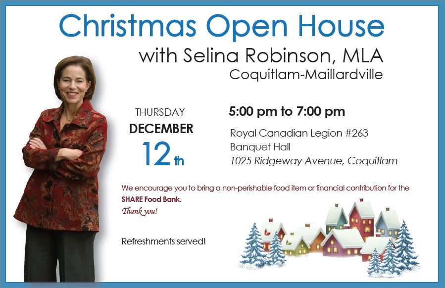 MLA Selina Robinson's Annual Christmas Open House @ Royal Canadian Legion Branch 263 (Banquet Hall)